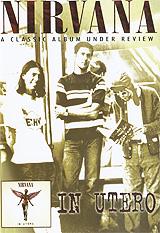 Nirvana: A Classic Album Under Review - In Utero 2010 DVD
